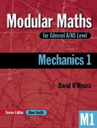 Modular Maths A/AS Level Mechanic 1: Level 1 (Modular Maths For A/AS Level)