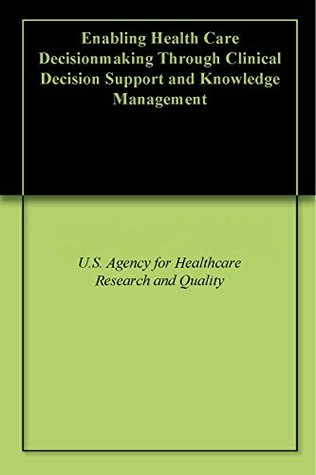 Enabling Health Care Decisionmaking Through Clinical Decision Support and Knowledge Management