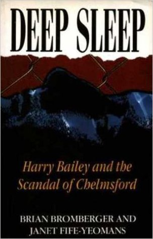 Deep Sleep: Harry Bailey And The Scandal Of Chelmsford