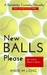 New Balls Please by Andie M. Long