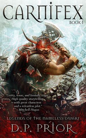 Carnifex (Legends of the Nameless Dwarf, #1)
