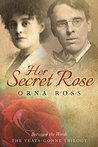 Her Secret Rose (The Yeats-Gonne Trilogy Book 1)