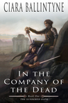 In the Company of the Dead (The Sundered Oath, #1)