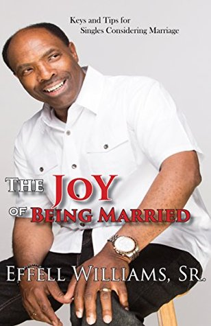 The Joy of Being Married: Keys and Tips for Singles Considering Marriage
