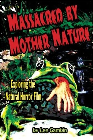 Massacred by Mother Nature: Exploring the Natural Horror Film