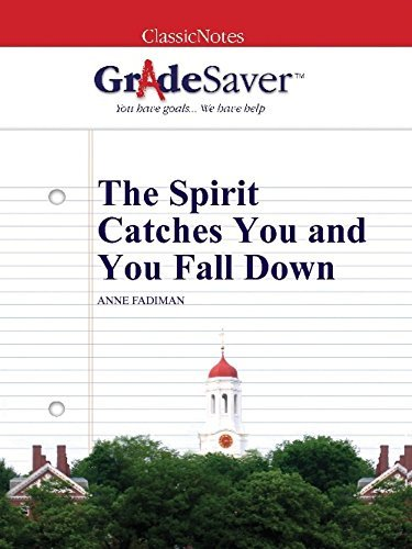 GradeSaver (TM) ClassicNotes: The Spirit Catches You and You Fall Down