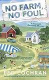 No Farm, No Foul (Farmer's Daughter Mystery #1)