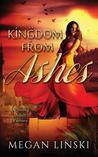 Kingdom from Ashes by Megan Linski
