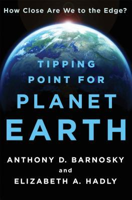 Tipping Point for Planet Earth: How Close Are We to the Edge?
