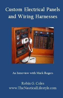 Custom Electrical Panels & Wiring Harnesses: An Interview with Mark Rogers