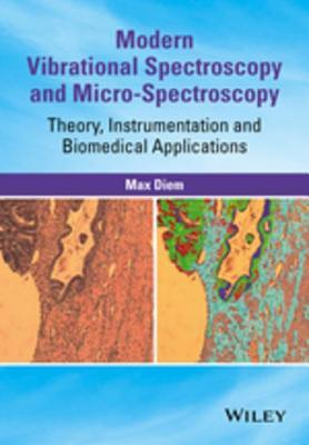 Modern Vibrational Spectroscopy and Micro-Spectroscopy: Theory, Instrumentation and Biomedical Applications