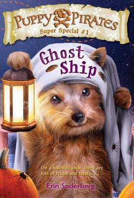 Ghost Ship (Puppy Pirates Super Special #1)