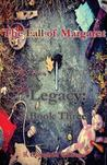 The Fall of Margaret, Legacy: Book Three