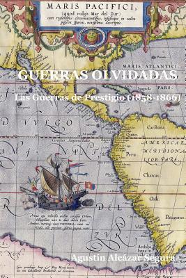 Guerras Olvidadas: Las Guerras de Prestigio (1858-1866)
