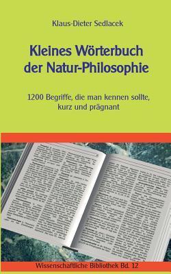Kleines Wörterbuch der Natur-Philosophie by Klaus-Dieter Sedlacek