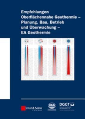 Empfehlung Oberfl�chennahe Geothermie: Planung, Bau, Betrieb Und �berwachung - EA Geothermie