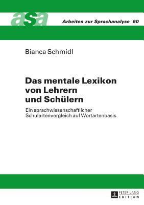 Das Mentale Lexikon Von Lehrern Und Schuelern: Ein Sprachwissenschaftlicher Schulartenvergleich Auf Wortartenbasis