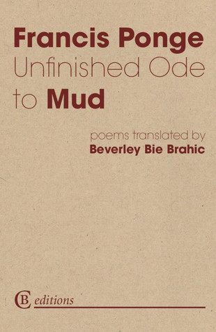 Image result for Francis Ponge, Unfinished Ode to Mud,