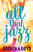 All that Jazz (Butler Cove, #3) by Natasha Boyd