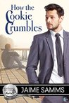 How the Cookie Crumbles by Jaime Samms