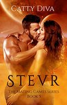 Stevr (The Mating Games, #5)