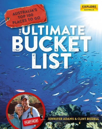 Australia's Top 100 Places to Go: The Ultimate Bucket List