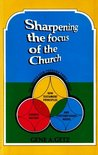 Sharpening the Focus of the Church