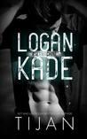 Logan Kade by Tijan