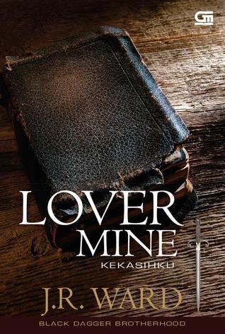 Lover Mine - Kekasihku(Black Dagger Brotherhood 8)