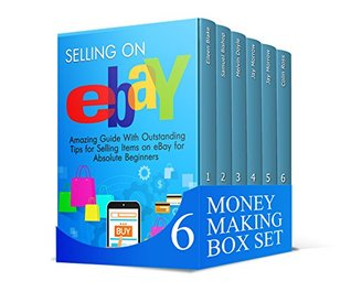 Money Making Box Set: Get Started and Make Money With Online Selling
