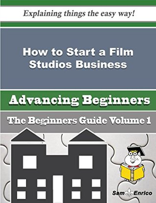 How to Start a Film Studios Business
