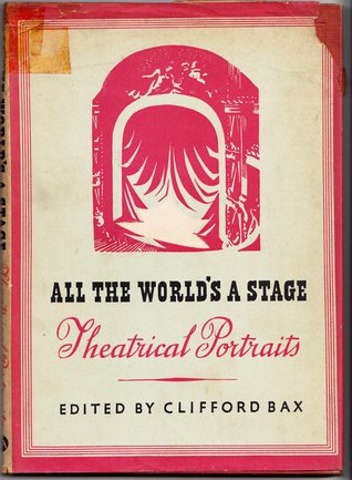 ALL THE WORLDS A STAGE : theatrical portraits
