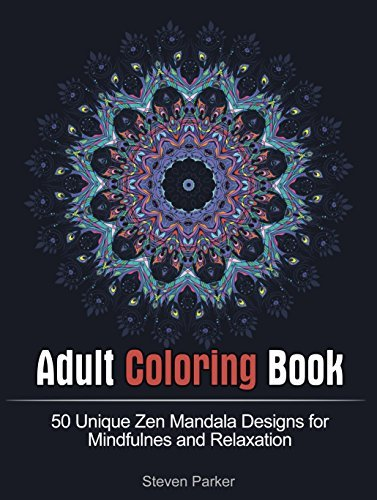 Adult Coloring Book: 50 Unique Zen Mandala Designs for Mindfulness and Relaxation (mandala, tibetan mandala, mandala coloring book)