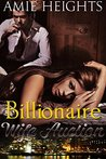 Billionaire Wife Auction by Amie Heights