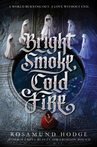 Bright Smoke, Cold Fire (Bright Smoke, Cold Fire #1) – Rosamund Hodge