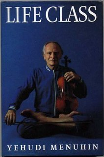 Life Class: Thoughts, Exercises, Reflections Of An Itinerant Violinist
