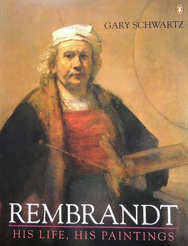 Rembrandt: His Life, His Paintings