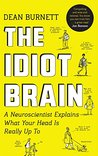 The Idiot Brain: ...