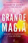 A Grande Magia by Elizabeth Gilbert