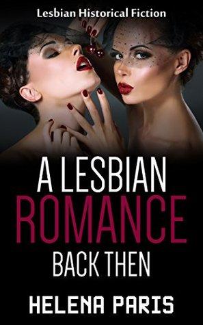 A Lesbian Romance: Back Then: Historical First Love Lesbian Romance