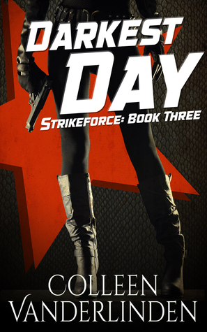 Darkest Day (StrikeForce, #3)