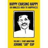 Happy Chasing Happy: An Aimless High To Happiness Volume 1 Fight addiction