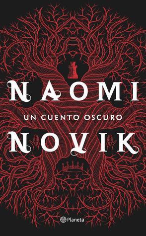 Un cuento oscuro by Naomi Novik