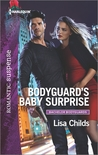 Bodyguard's Baby Surprise by Lisa Childs