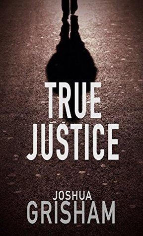 True Justice (Brad Williams, #1)