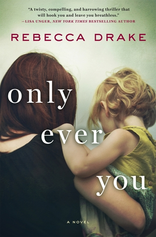 Ebook Only Ever You by Rebecca Drake read!