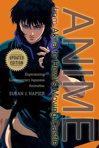 Ebook Anime from Akira to Howl's Moving Castle: Experiencing Contemporary Japanese Animation by Susan J. Napier read!