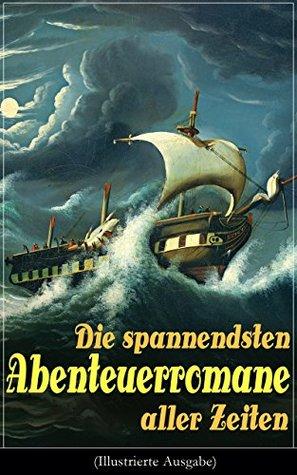 Die spannendsten Abenteuerromane aller Zeiten: 355040+ Bücher: Die Reise zum Mittelpunkt der Erde, Moby Dick, Der Graf von Monte ... Das Herz der Finsternis...