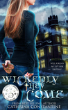 Wickedly They Come (The Wickedly, #1)