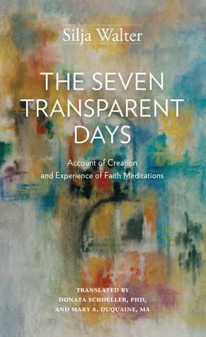 The Seven Transparent Days: Account of Creation and Experience of Faith Meditations